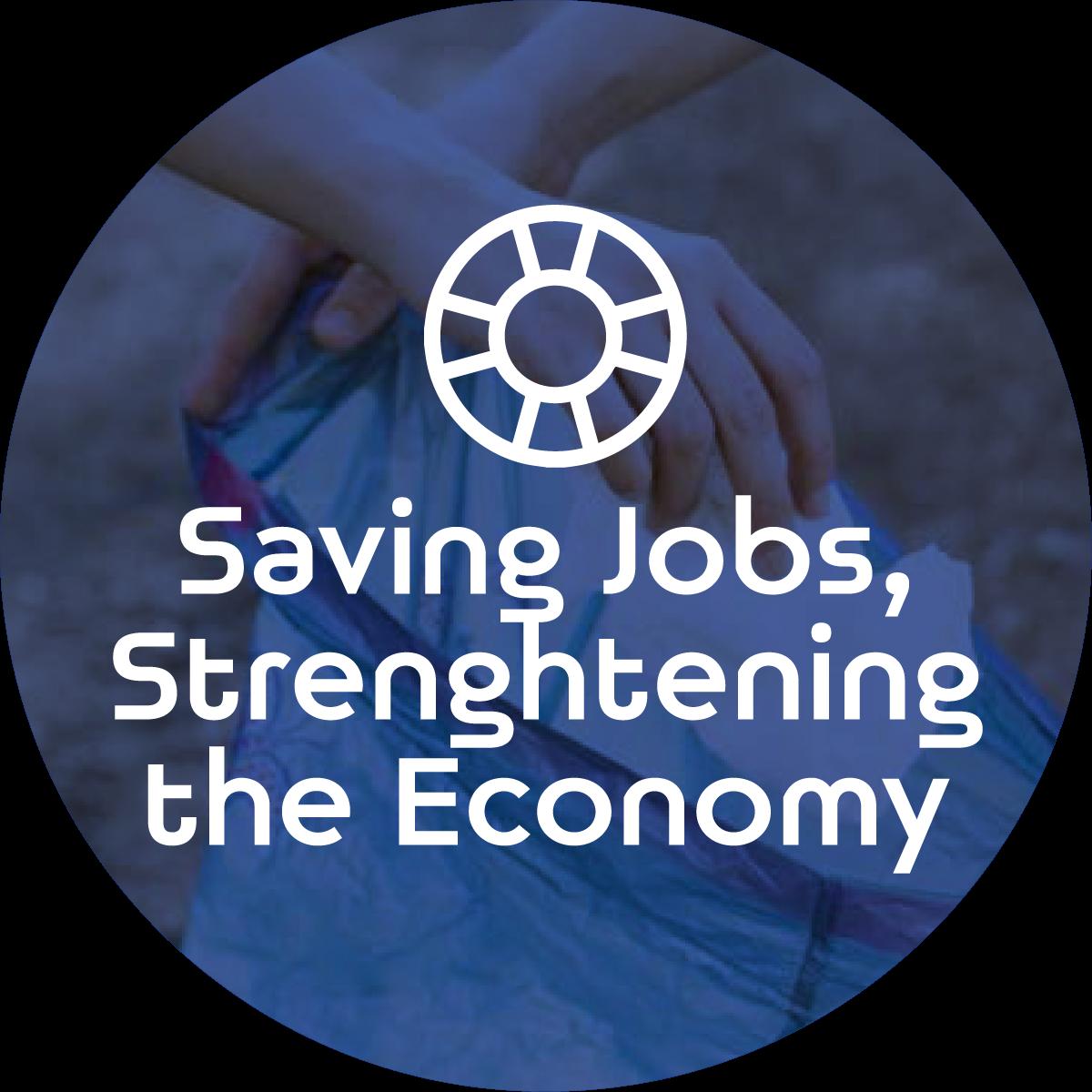 Saving Jobs, Strenghtening the Economy